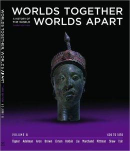 Worlds Together, Worlds Apart: A History of the World: 600 to 1850
