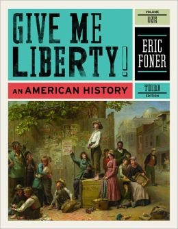 Give Me Liberty!: An American History
