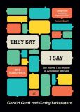 "Book Cover Image. Title: ""They Say / I Say"":  The Moves That Matter in Academic Writing, Author: Gerald Graff"