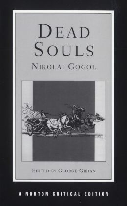 Dead Souls: A Norton Critical Edition