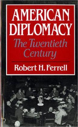 American Diplomacy: The Twentieth Century