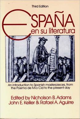 Espana en Su Literatura: An Introduction to Spanish Masterpieces, from the Poema de Mio to the Present day
