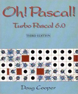 Oh! Pascal!: Turbo Pascal 6.0