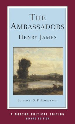 The Ambassadors: A Norton Critical Edition