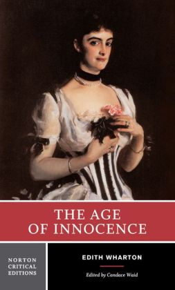 The Age of Innocence: A Norton Critical Edition