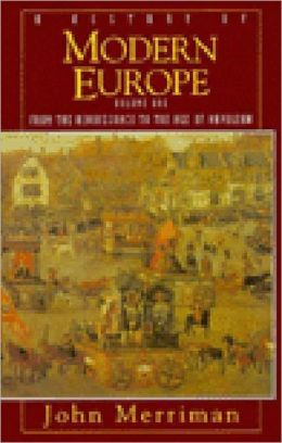 History of Modern Europe: From The Renaissance To The Age Of Napoleon
