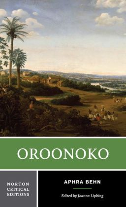 Oroonoko: An Authoritative Text Historical Backgrounds Criticism