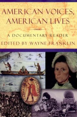 American Voices, American Lives: A Documentary Reader