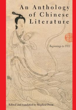An Anthology of Chinese Literature; Beginnings to 1911