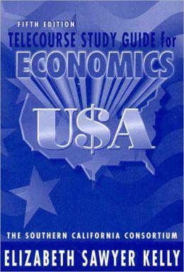 Telecourse Study Guide for Economics USA