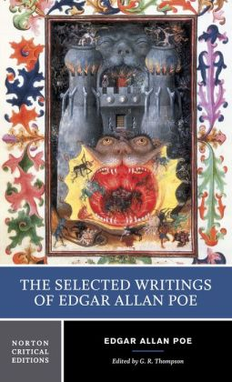 The Selected Writings of Edgar Allan Poe (Norton Critical Edition Series)