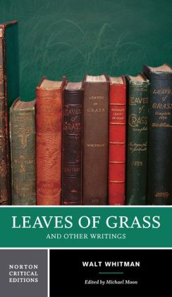 Leaves of Grass and Other Writings (A Norton Critical Edition)