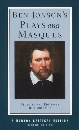 Ben Jonson's Plays and Masques (Norton Critical Editions Series)