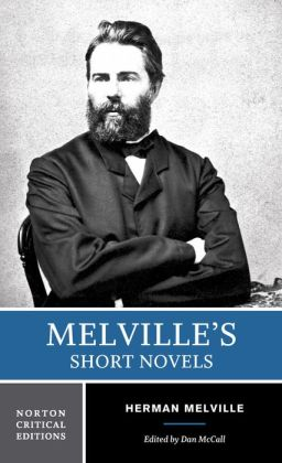 Melville's Short Novels: A Norton Critical Edition