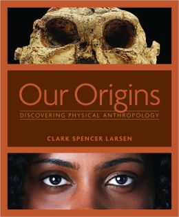 Our Origins: Discovering Physical Anthropology
