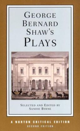 George Bernard Shaw's Plays: Mrs. Warren's Profession, Pygmalion, Man and Superman, Major Barbara: Contexts and Criticism