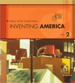 Inventing America: A History of the United States, Volume 2
