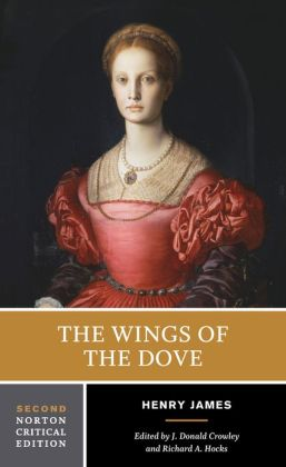 Wings of the Dove: A Norton Critical Edition