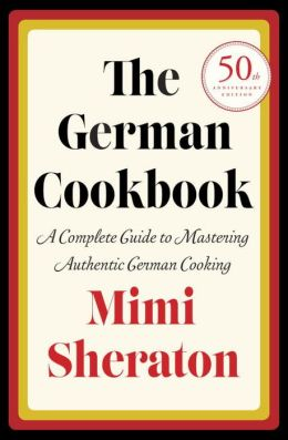 German Cookbook: A Complete Guide to Mastering Authentic German Cooking