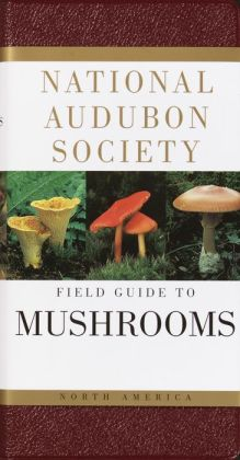 National Audubon Society Field Guide to North American Mushrooms (Audubon Society Field Guide Series)