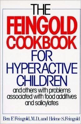 The Feingold Cookbook for Hyperactive Children and Others with Problems Associated with Food Additives and Salicylates