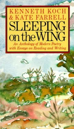 Sleeping on the Wing: An Anthology of Modern Poetry with, Essays on Reading and Writing