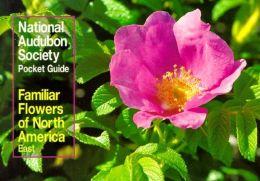 Familiar Flowers of North America: Eastern Region (Audubon Society Pocket Guides Series)