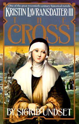 The Cross: Kristin Lavransdatter, Volume III