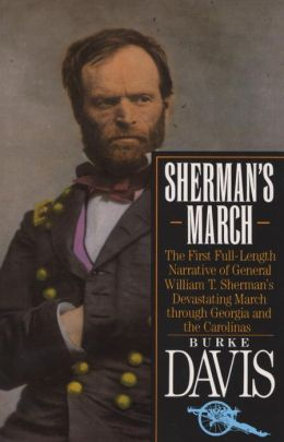 Sherman's March: The First Full-Length Narration of General William T. Sherman's Devastating March Through Georgia and the Carolinas