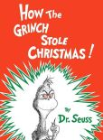 Book Cover Image. Title: How the Grinch Stole Christmas!, Author: Dr. Seuss