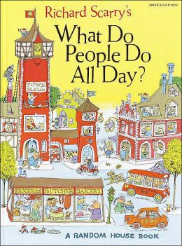 Richard Scarry's What Do People Do All Day ?