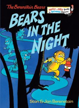 Bears in the Night (Berenstain Bears Series)