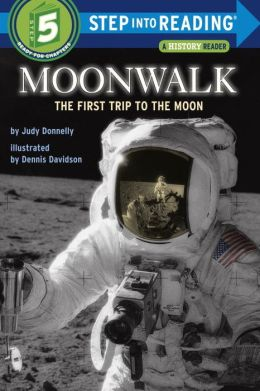 Moonwalk: The First Trip to the Moon (Step into Reading Books Series: A Step 5 Book)