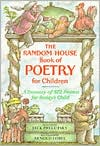 Book Cover Image. Title: The Random House Book of Poetry for Children :  A Treasury of 572 Poems for Today's Child, Author: Jack Prelutsky