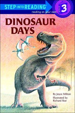 Dinosaur Days: (Step into Reading Books Series: A Step 3 Book)