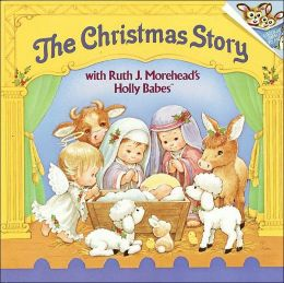 The Christmas Story, with Ruth J. Morehead's Holly Babes