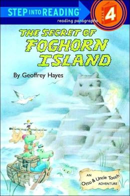 The Secret of Foghorn Island: An Otto and Uncle Tooth Adventure (Step into Reading Book Series: A Step 4 Book)