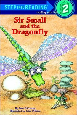 Sir Small and the Dragonfly: (Step into Reading Books Series: A Step 2 Book)