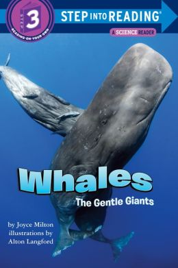 Whales: The Gentle Giants (Step into Reading Books Series: A Step 3 Book)