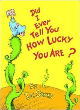 Did I Ever Tell You How Lucky You Are? (Dr. Seuss Book and Cassette Classics Series)