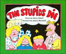 The Stupids Die
