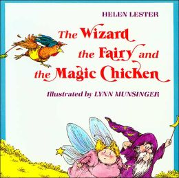 The Wizard, the Fairy, and the Magic Chicken
