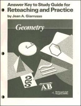 McDougal Littell Jurgensen Geometry: Answer Key for Study Guide for Reteaching & Practice Geometry