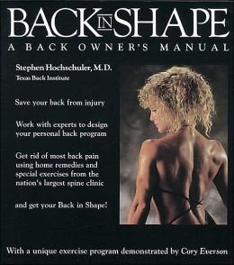 Back in Shape: A Back Owner's Manual