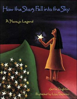 How the Stars Fell into the Sky: A Navajo Legend