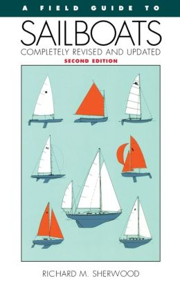 A Field Guide To Sailboats Of North America