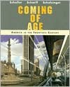 Coming of Age: America in the Twentieth Century