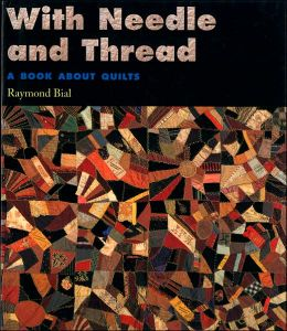 With Needle and Thread: A Book About Quilts