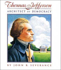 Thomas Jefferson: Architect of Democracy