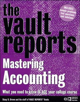 The Accounting: Vault.com Guide to Mastering Accounting